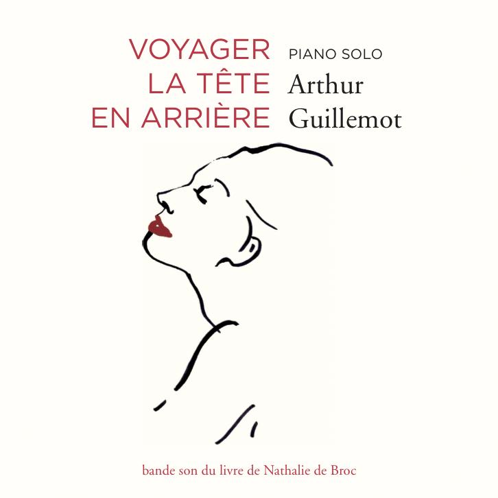 Voyager la tête en arrière - Arthur Guillemot - Piano solo - Musicien - Compositeur